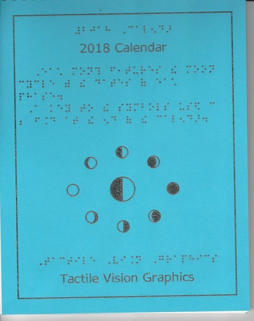 The 2018 Braille Calendar features seasonal images, raised-line calendar pages, and moon phases noted in braille with tactile pictures.